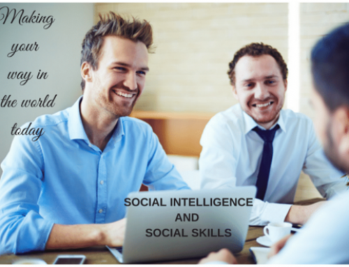 SOCIAL INTELLIGENCE AND SOCIAL SKILLS – Making Your Way In The World Today